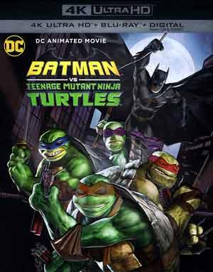 Batman Vs Teenage Mutant Ninja Turtles 4k Ultra Hd Blu Ray Review Movieman S Guide To The Movies